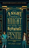 A Night with the Knight of the Burning Pestle by Julie Bozza