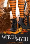 Witch Myth by Alexandra Clarke