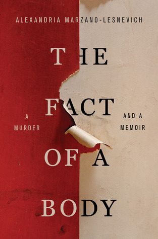 The Fact of a Body: A Murder and a Memoir