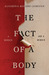 The Fact of a Body A Murder and a Memoir by Alexandria Marzano-Lesnevich