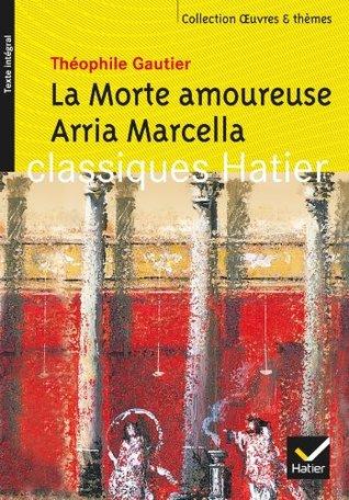 Oeuvres & Themes: LA Morte Amoureuse/Arria Marcella