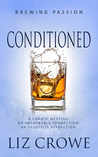 Conditioned by Liz Crowe