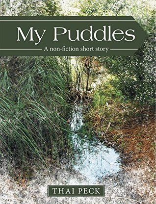 My Puddles: A Non-Fiction Short Story