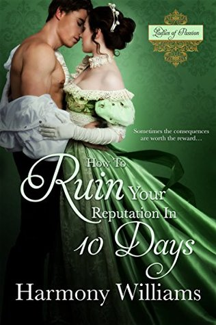 How To Ruin Your Reputation in 10 Days (Ladies of Passion)