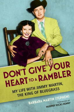 Download Don't Give Your Heart to a Rambler: My Life with Jimmy Martin, the King of Bluegrass Epub