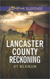 Lancaster County Reckoning by Kit Wilkinson