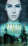 Triton's Prophecy by Tiana Griffin