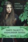 Anna, Rachel & Charlet (Marti Talbott's Highlander, #1)