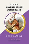 Alice's Adventures in Wonderland (AmazonClassics Edition)