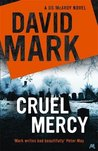 Cruel Mercy: The 6th DS McAvoy Novel