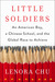 Little Soldiers An American Boy, a Chinese School, and the Global Race to Achieve by Lenora Chu