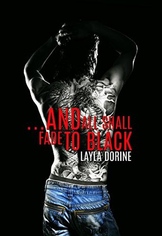 Book Review: ...And All Shall Fade to Black by Layla Dorine