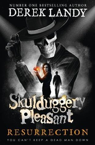 Resurrection Skulduggery Pleasant 10 By Derek Landy