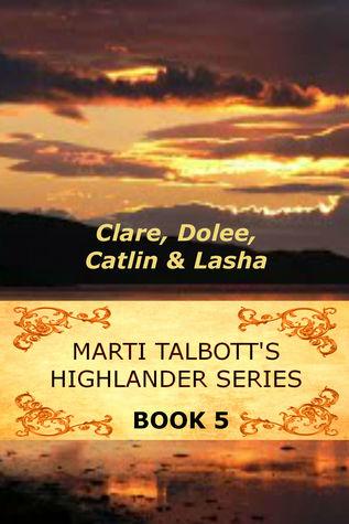 Clare, Dolee, Catlin & Lasha (Marti Talbott's Highlander, #5)