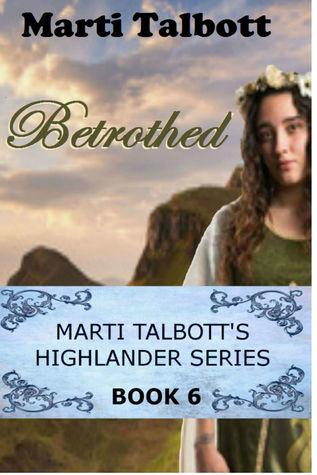 Betrothed (Marti Talbott's Highlander, #6)