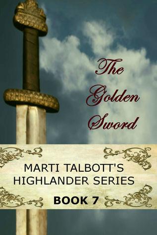The Golden Sword (Marti Talbott's Highlander, #7)