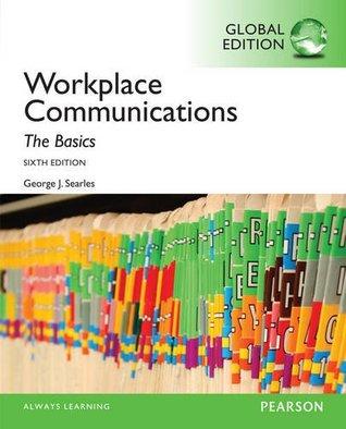 Workplace Communication: The Basics, Global Edition