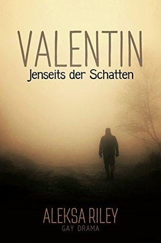 Valentin - Jenseits der Schatten by Aleksa Riley