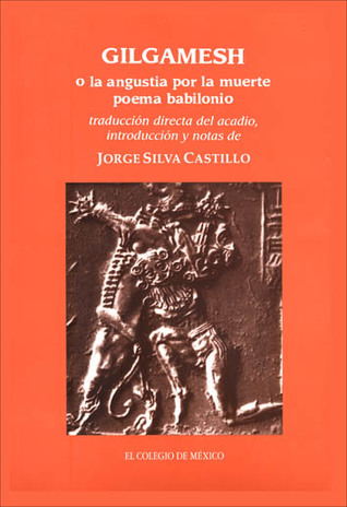Gilgamesh o la angustia por la muerte, poema babilonio