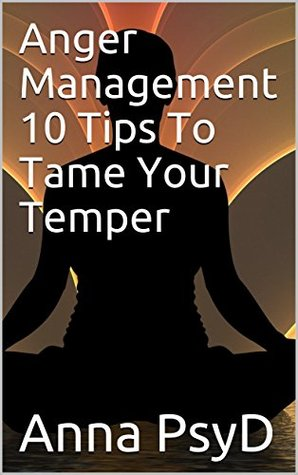 Anger Management 10 Tips To Tame Your Temper