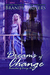 Dreams of Change (Branches of Emrys #2)