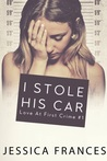 I Stole His Car (Love at First Crime, #1)