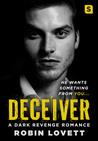 Deceiver: A Dark Revenge Romance