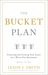 The Bucket Plan®: Protecting and Growing Your Assets for a Worry-Free Retirement