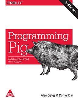 Programming Pig: Dataflow Scripting with Hadoop, 2nd Edition