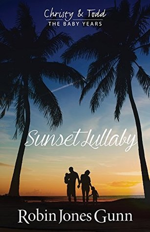 Sunset Lullaby (Christy & Todd: The Baby Years #3)
