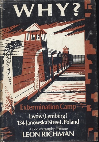 Why?: Extermination Camp Lwow (Lemberg), 134 Janowska Street, Poland : a documentary