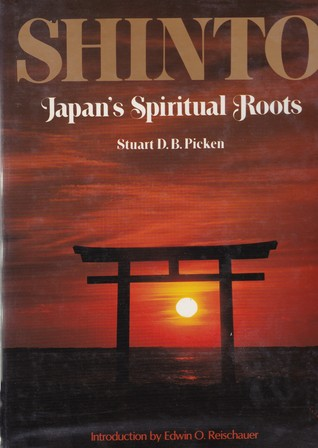 Shinto, Japan's Spiritual Roots por Stuart D.B. Picken, Edwin Resichauer