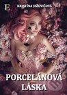 Porcelánová láska by Kristína Ježovičová