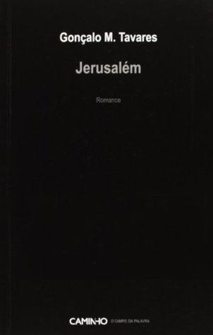Jerusalém by Gonçalo M. Tavares