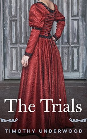 The Trials A Pride And Prejudice Story By Timothy Underwood