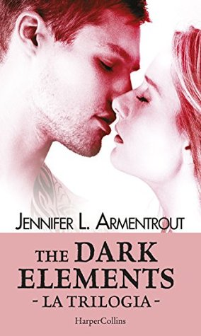 The Dark Elements - La trilogia (The Dark Elements, #1-3)