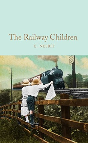 The Railway Children (Macmillan Collector's Library Book 138)