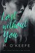 Lost Without You by Molly O'Keefe