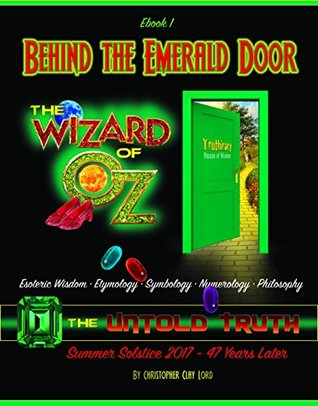 Behind the Emerald Door of Oz the Untold Truth (Ebook 1): Esoteric Wisdom Etymology Symbology Numerology Philosophy (Ebook 1 (Black and White only))