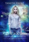 Resurrection (Immortal Soulless, #1)