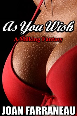 As You Wish: A Milking Fantasy