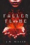 Fallen Flame by J.M.  Miller