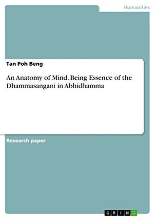 An Anatomy of Mind. Being Essence of the Dhammasangani in Abhidhamma