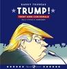 Trump! Trent'anni con Donald. Dalle strisce di Doonesbury