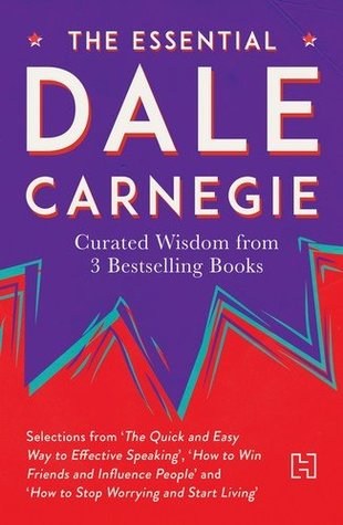 The Essential Dale Carnegie: Curated Wisdom from 3 Bestselling Books [Paperback]