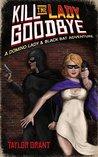 Kill the Lady Goo...