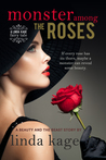 Monster Among the Roses (Fairy Tale Quartet, #1)