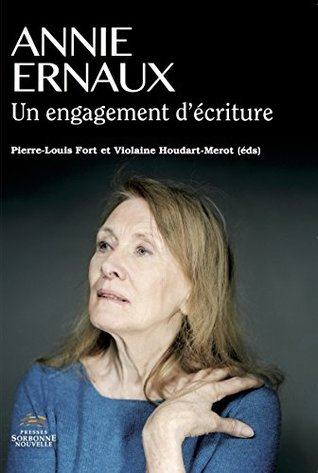 Annie Ernaux: Un engagement d'écriture (Fiction/Non fiction XXI)