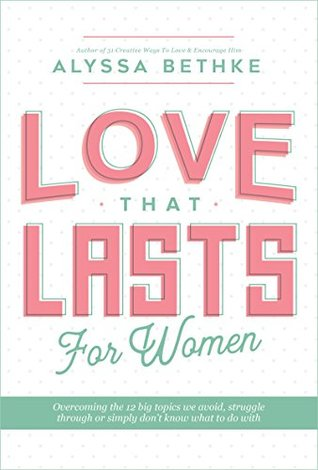love-that-lasts-for-women-overcoming-the-12-big-topics-we-avoid-struggle-through-or-simply-don-t-know-what-to-do-with-love-that-lasts-experience