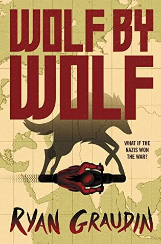Wolf by Wolf: One girl's mission to win a race and kill Hitler